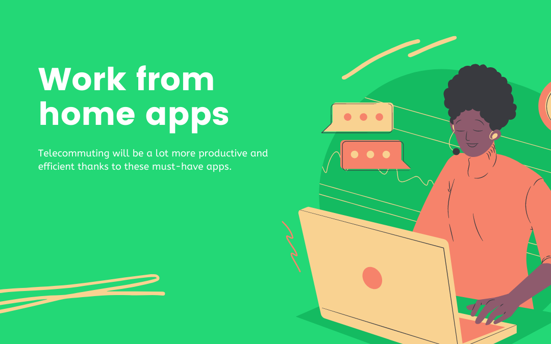 Here are work from home apps that employees can rely on